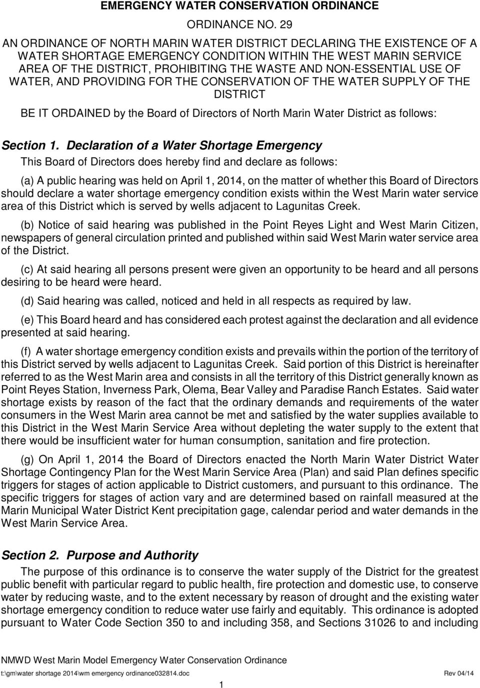 NON-ESSENTIAL USE OF WATER, AND PROVIDING FOR THE CONSERVATION OF THE WATER SUPPLY OF THE DISTRICT BE IT ORDAINED by the Board of Directors of North Marin Water District as follows: Section 1.