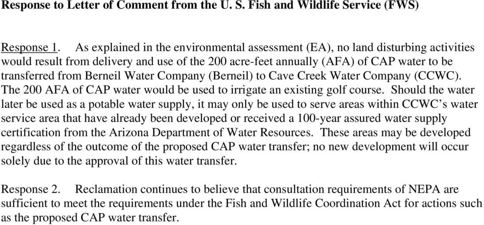 Water Company (Berneil) to Cave Creek Water Company (CCWC). The 200 AFA of CAP water would be used to irrigate an existing golf course.