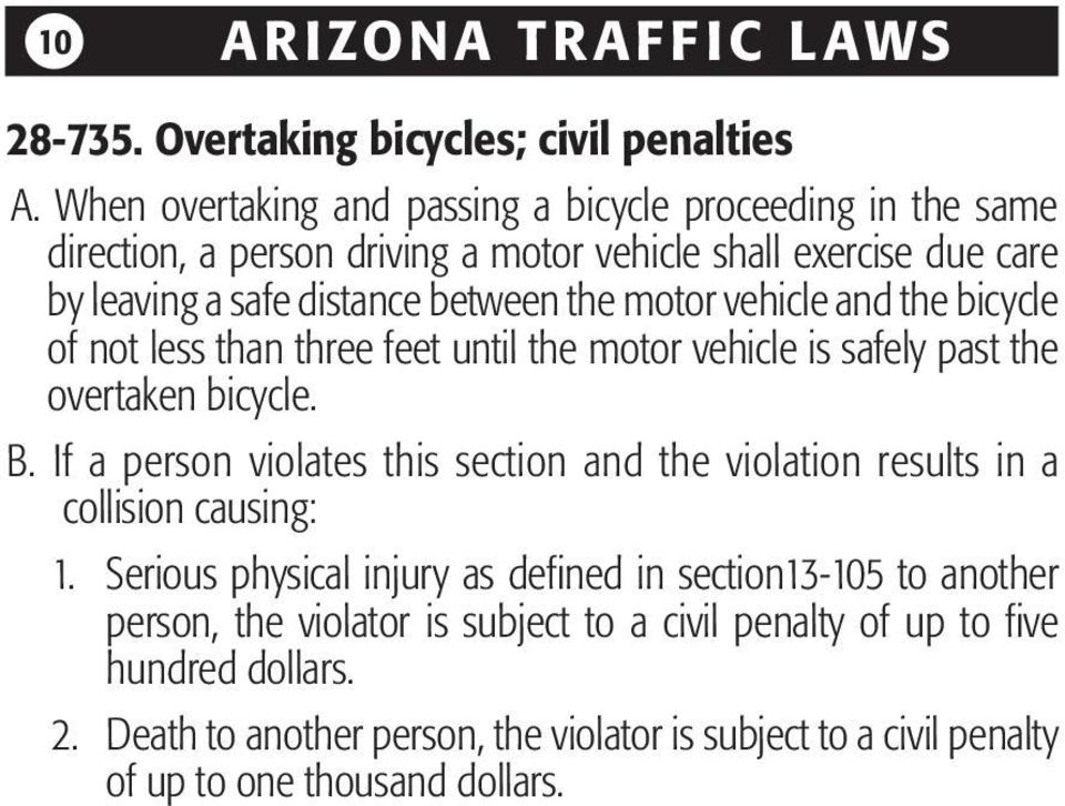 vehicle and the bicycle of not less than three feet until the motor vehicle is safely past the overtaken bicycle. B.