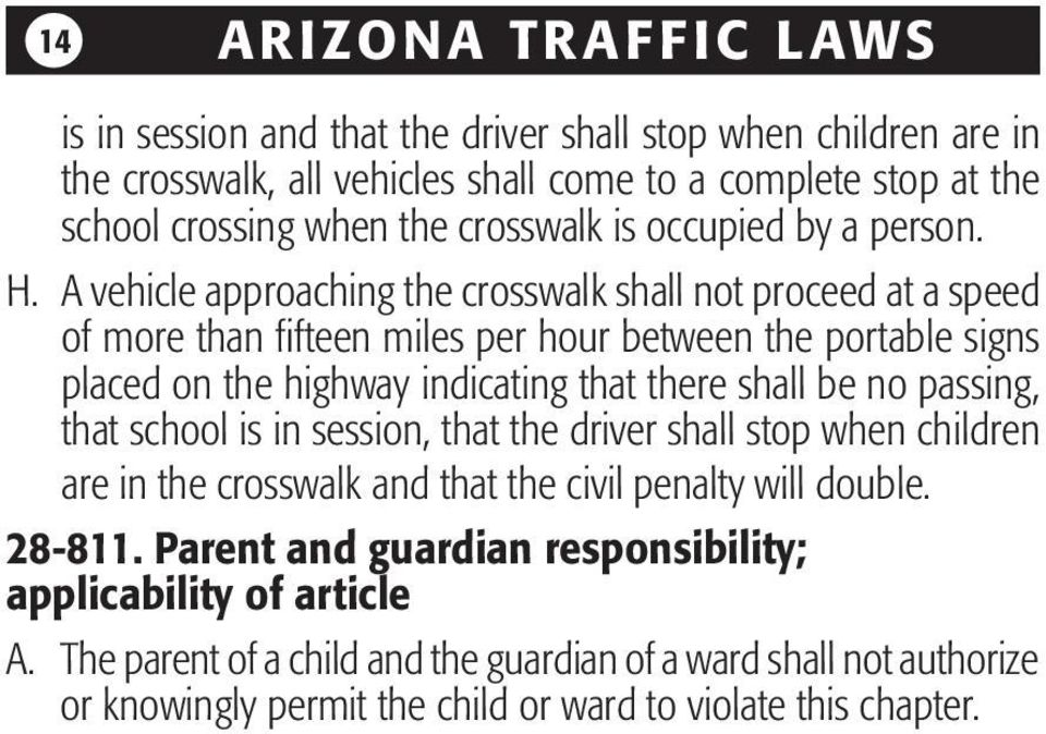 A vehicle approaching the crosswalk shall not proceed at a speed of more than fifteen miles per hour between the portable signs placed on the highway indicating that there shall be no