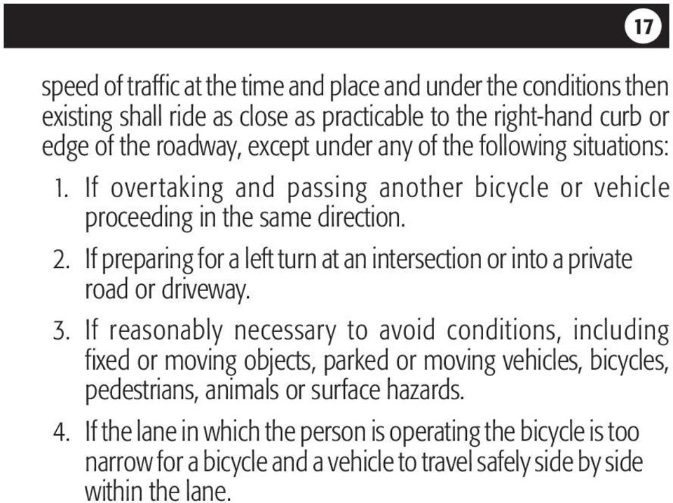 If preparing for a left turn at an intersection or into a private road or driveway. 3.