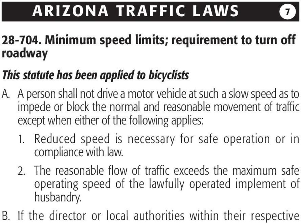 either of the following applies: 1. Reduced speed is necessary for safe operation or in compliance with law. 2.