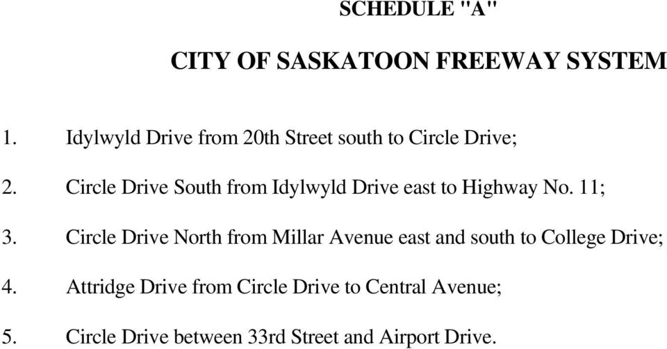 Circle Drive South from Idylwyld Drive east to Highway No. 11; 3.