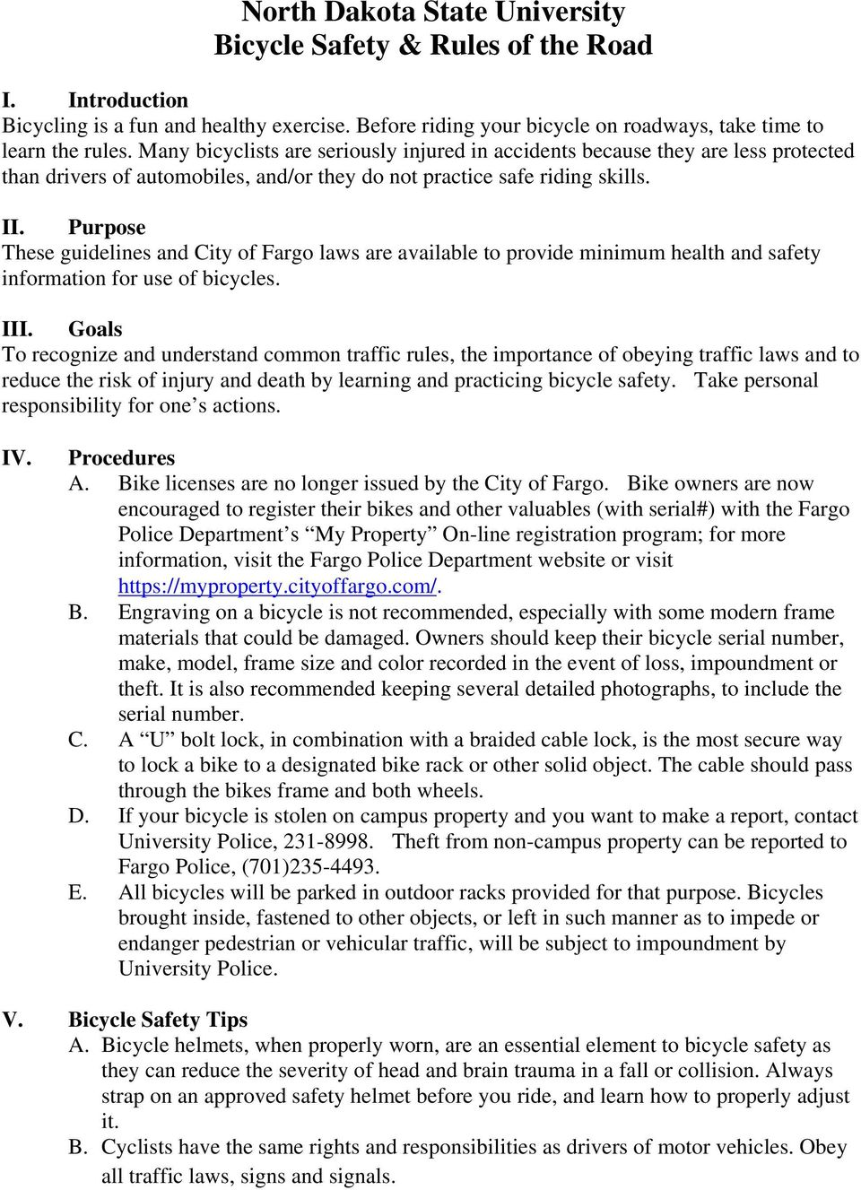 Purpose These guidelines and City of Fargo laws are available to provide minimum health and safety information for use of bicycles. III.