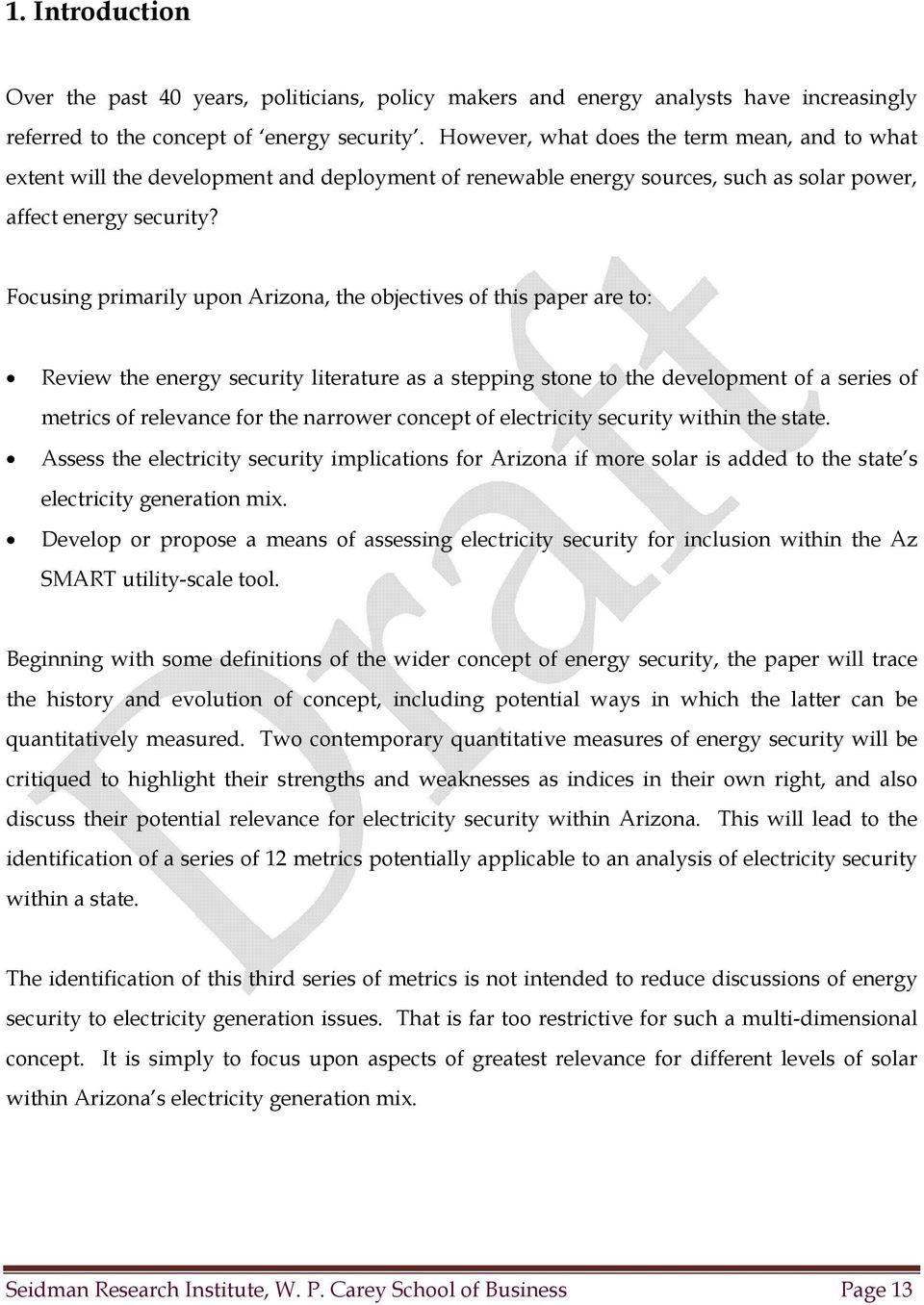 Focusing primarily upon Arizona, the objectives of this paper are to: Review the energy security literature as a stepping stone to the development of a series of metrics of relevance for the narrower