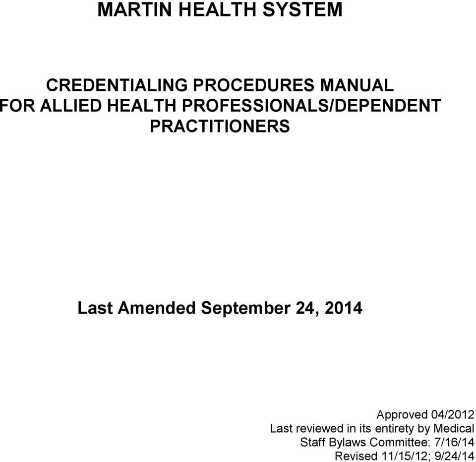 September 24, 2014 Approved 04/2012 Last reviewed in its
