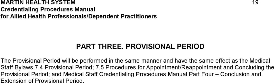 the same effect as the Medical Staff Bylaws 7.4 Provisional Period; 7.