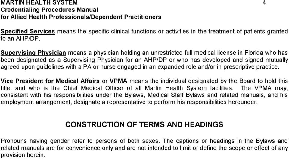 mutually agreed upon guidelines with a PA or nurse engaged in an expanded role and/or in prescriptive practice.