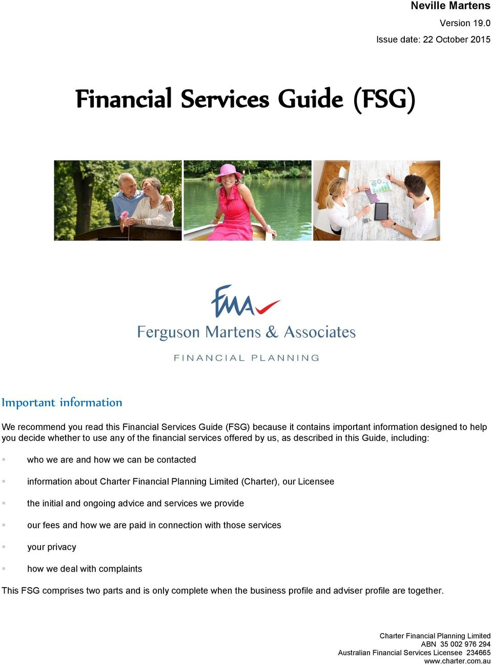 you decide whether to use any of the financial services offered by us, as described in this Guide, including: who we are and how we can be contacted information about Charter Financial Planning