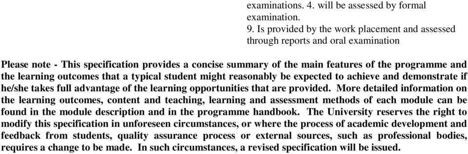 outcomes that a typical student might reasonably be expected to achieve and demonstrate if he/she takes full advantage of the learning opportunities that are provided.