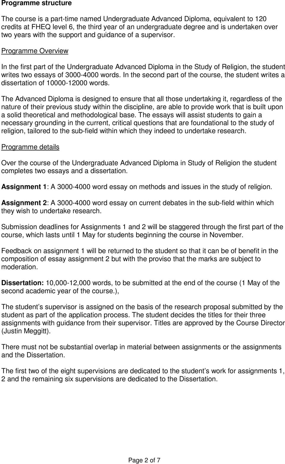Programme Overview In the first part of the Undergraduate Advanced Diploma in the Study of Religion, the student writes two essays of 3000-4000 words.
