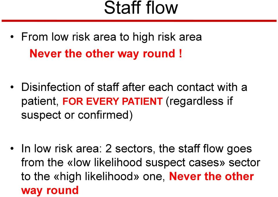 (regardless if suspect or confirmed) In low risk area: 2 sectors, the staff flow