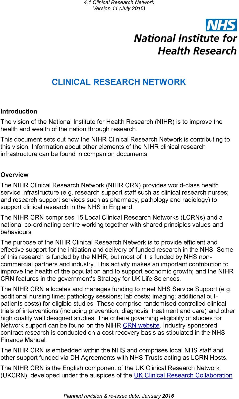 Information about other elements of the NIHR clinical research infrastructure can be found in companion documents.