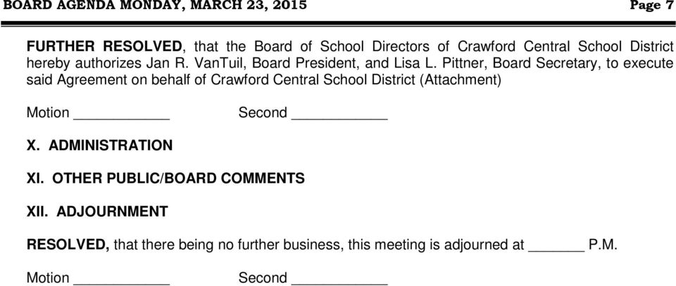 Pittner, Board Secretary, to execute said Agreement on behalf of Crawford Central School