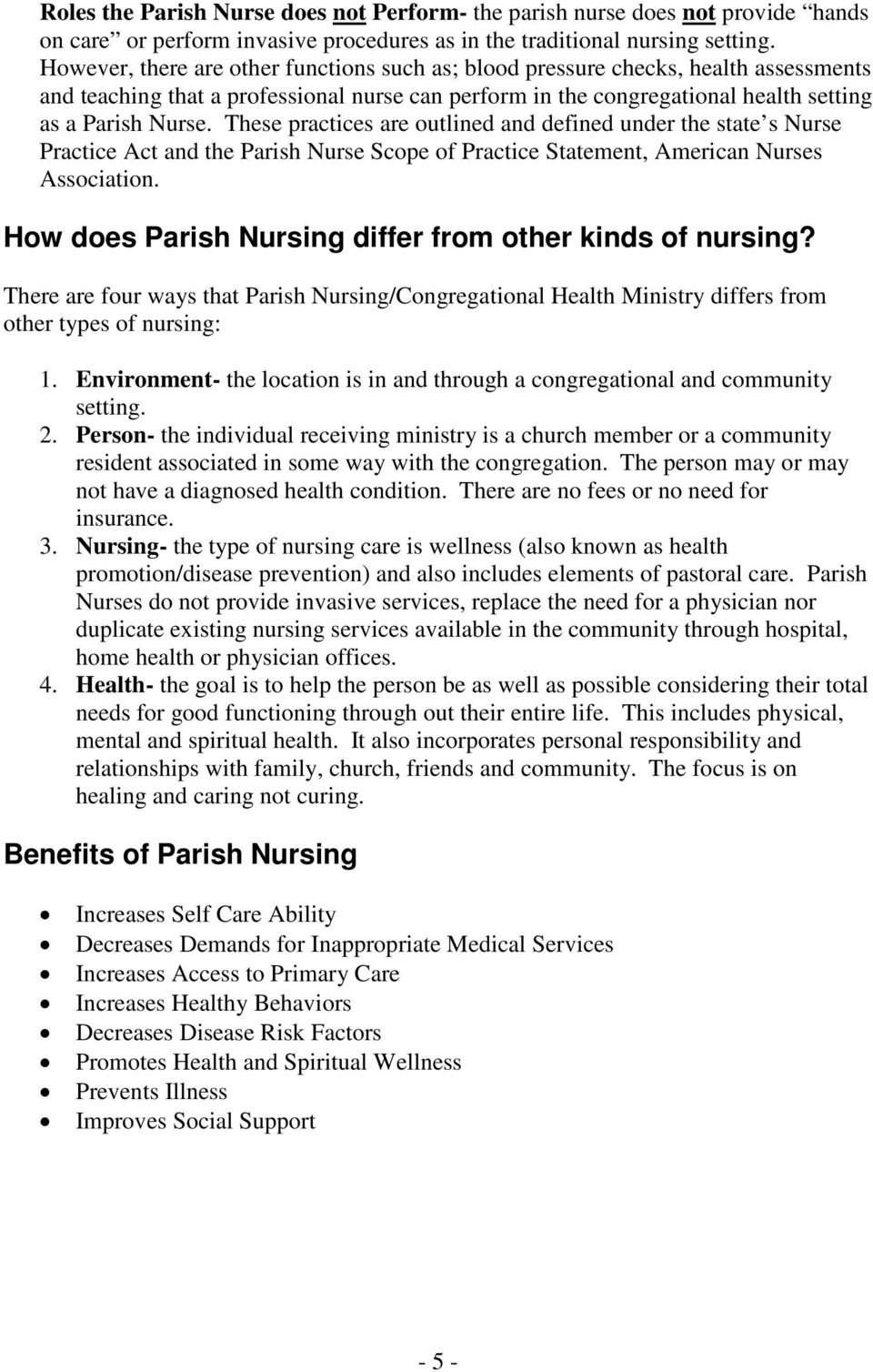 These practices are outlined and defined under the state s Nurse Practice Act and the Parish Nurse Scope of Practice Statement, American Nurses Association.