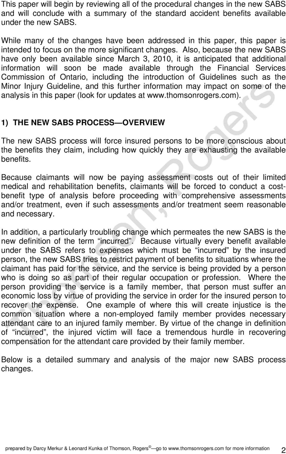 Also, because the new SABS have only been available since March 3, 2010, it is anticipated that additional information will soon be made available through the Financial Services Commission of
