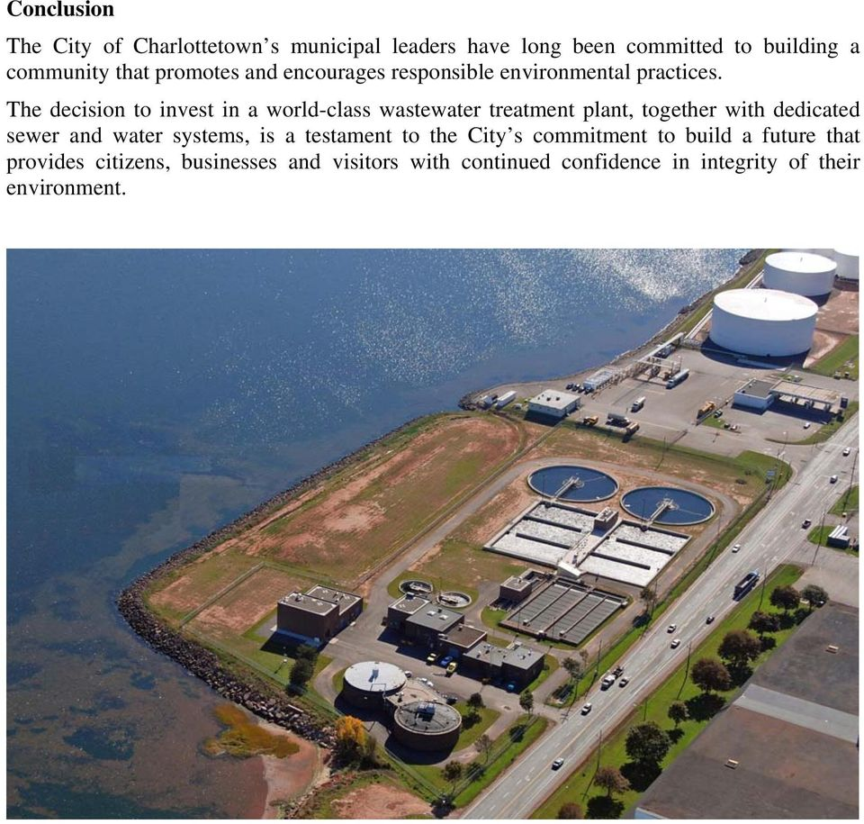 The decision to invest in a world-class wastewater treatment plant, together with dedicated sewer and water