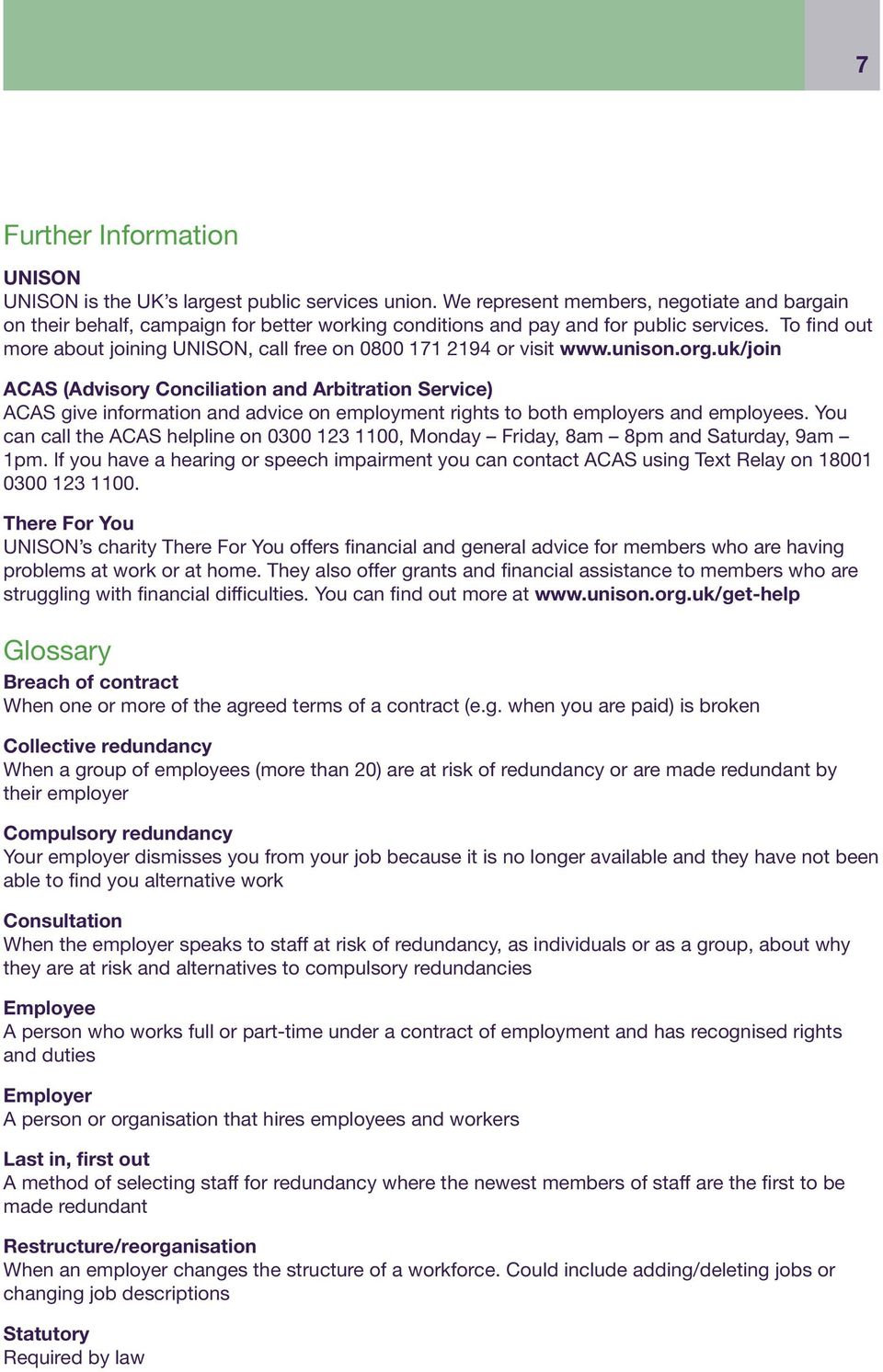 To find out more about joining UNISON, call free on 0800 171 2194 or visit www.unison.org.