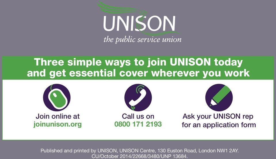 org Call us on 0800 171 2193 Ask your UNISON rep for an application form