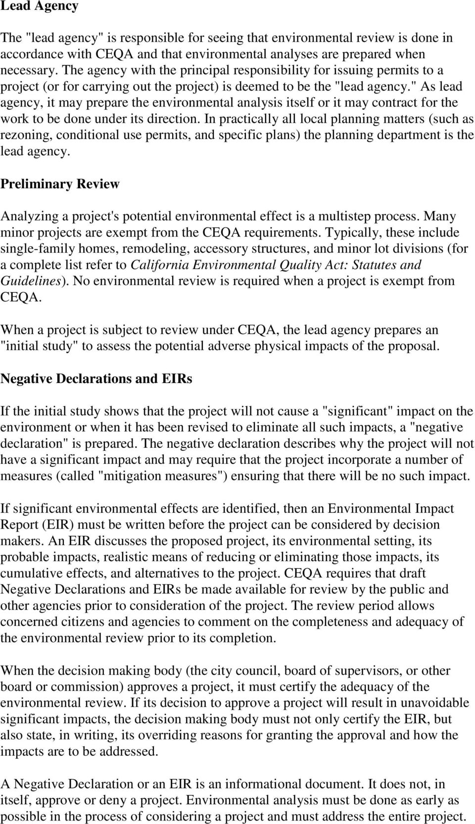 """ As lead agency, it may prepare the environmental analysis itself or it may contract for the work to be done under its direction."