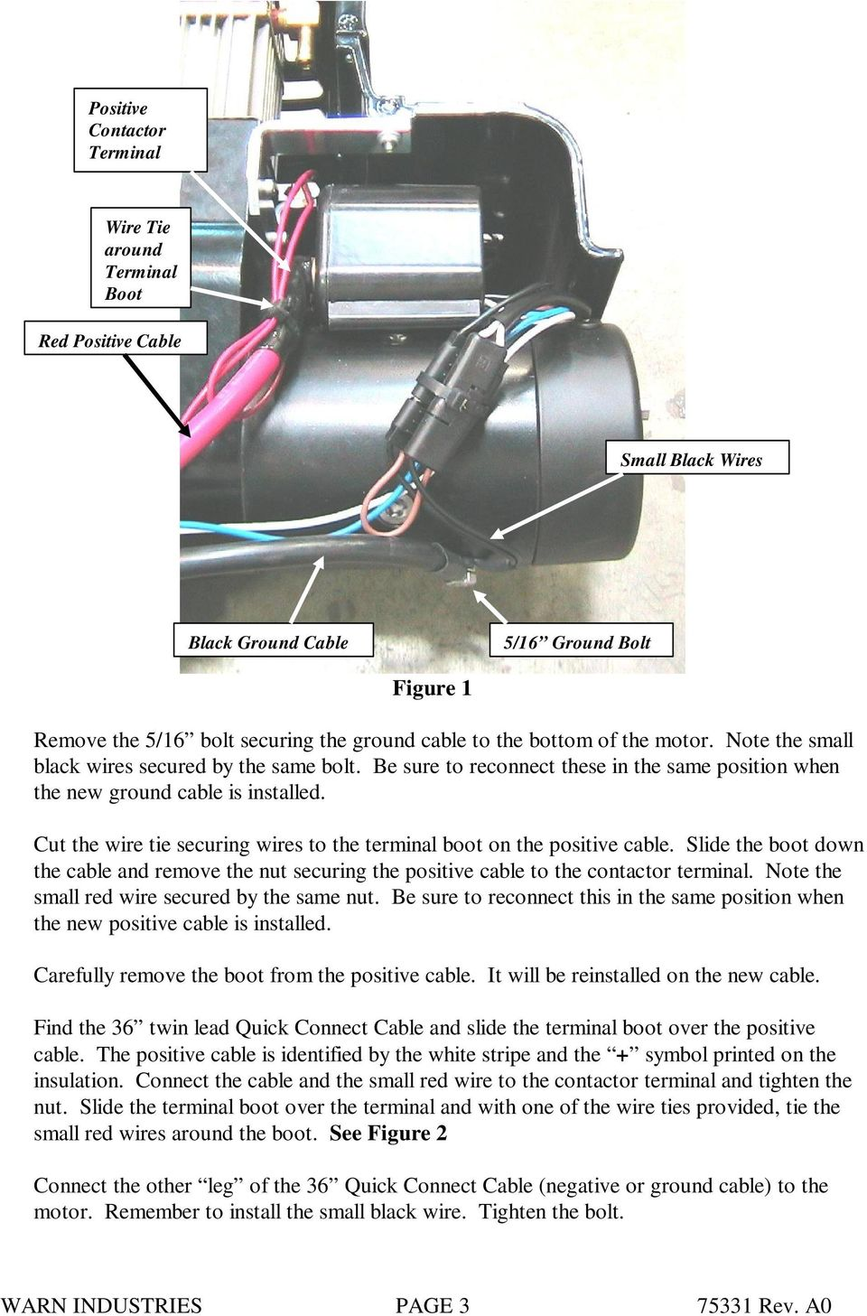 Cut the wire tie securing wires to the terminal boot on the positive cable. Slide the boot down the cable and remove the nut securing the positive cable to the contactor terminal.