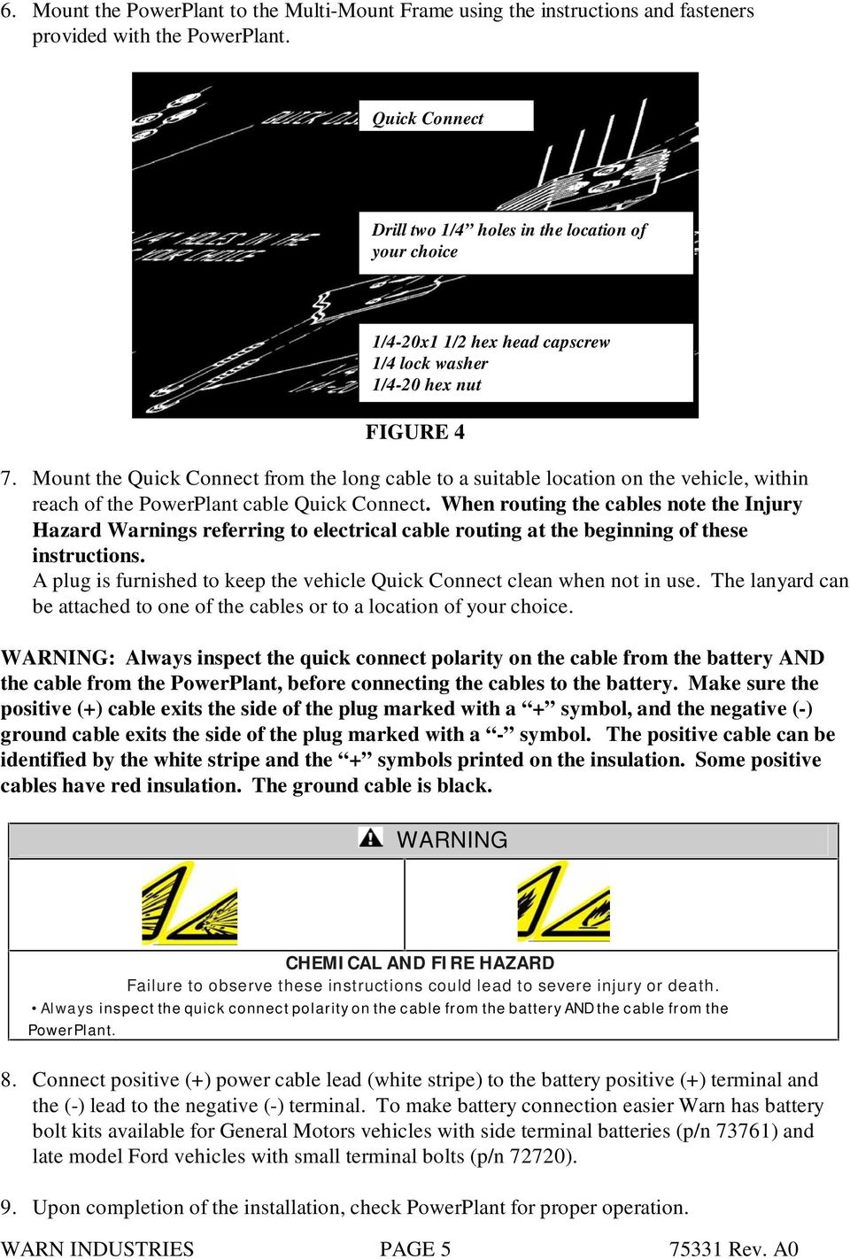 Mount the Quick Connect from the long cable to a suitable location on the vehicle, within reach of the PowerPlant cable Quick Connect.