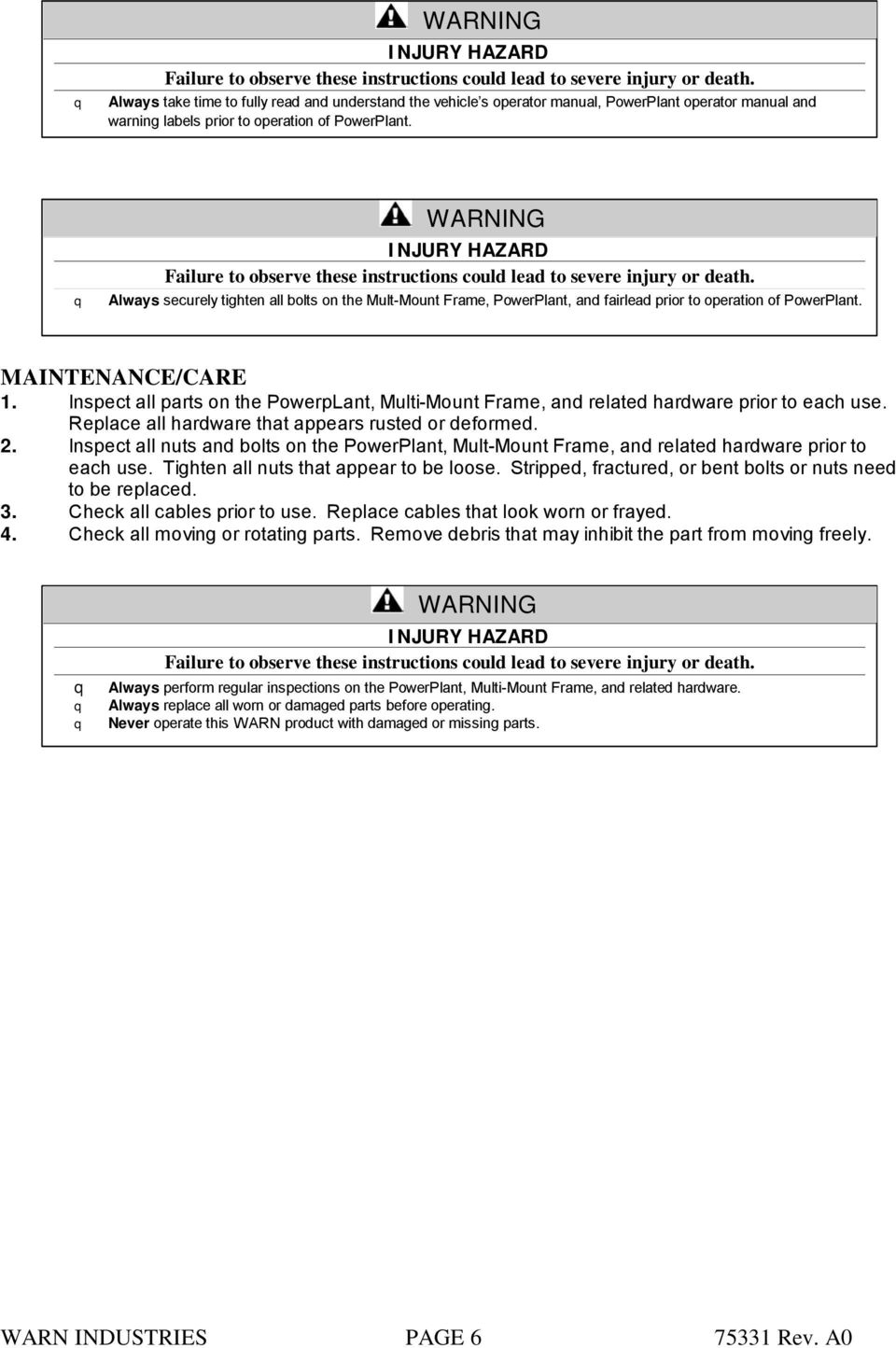 Inspect all parts on the PowerpLant, Multi-Mount Frame, and related hardware prior to each use. Replace all hardware that appears rusted or deformed. 2.