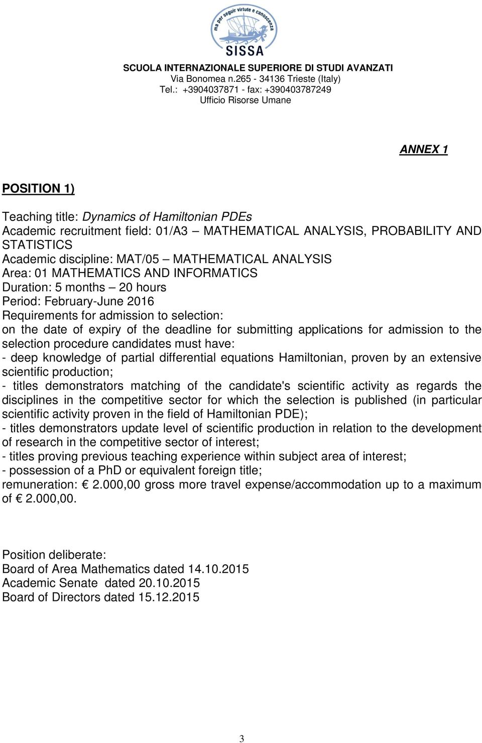 differential equations Hamiltonian, proven by an extensive scientific production; scientific activity proven in