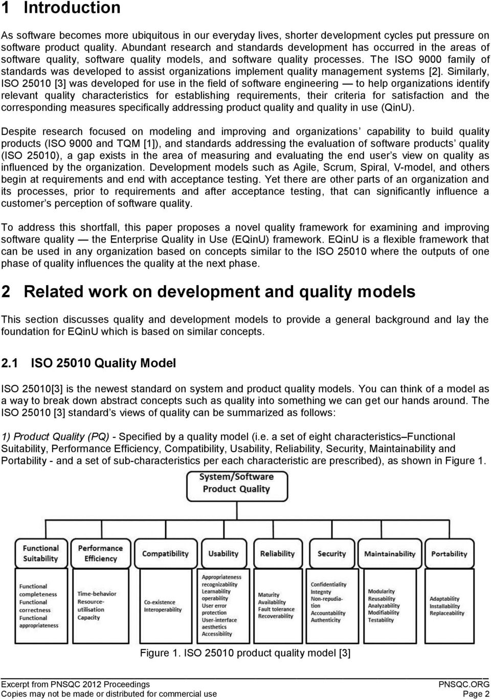 The ISO 9000 family of standards was developed to assist organizations implement quality management systems [2].