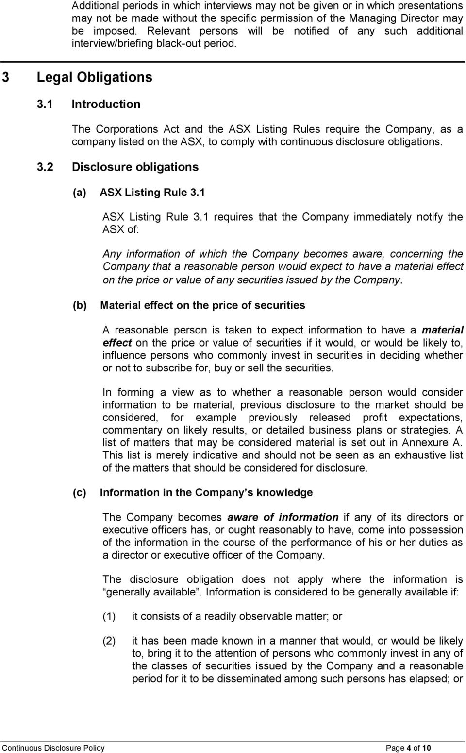 1 Introduction The Corporations Act and the ASX Listing Rules require the Company, as a company listed on the ASX, to comply with continuous disclosure obligations. 3.