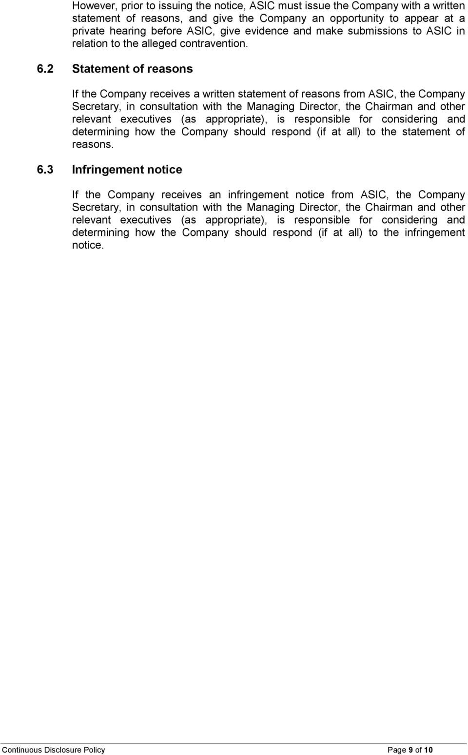 2 Statement of reasons If the Company receives a written statement of reasons from ASIC, the Company Secretary, in consultation with the Managing Director, the Chairman and other relevant executives
