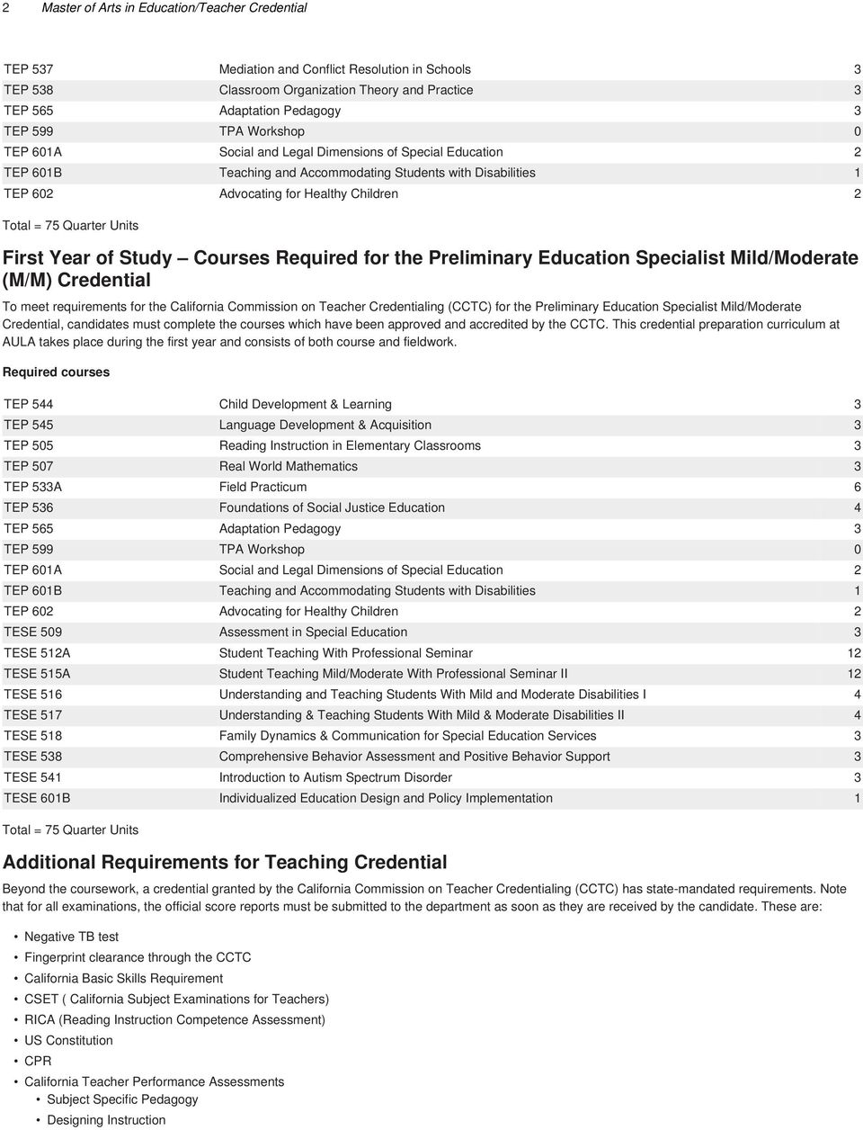Units First Year of Study Courses Required for the Preliminary Education Specialist Mild/Moderate (M/M) Credential To meet requirements for the California Commission on Teacher Credentialing (CCTC)