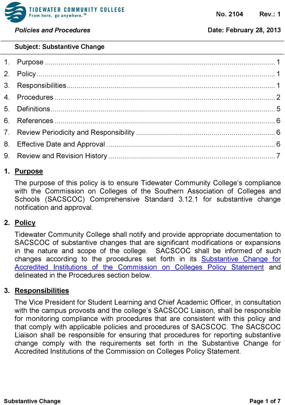 Purpose The purpose of this policy is to ensure Tidewater Community College s compliance with the Commission on Colleges of the Southern Association of Colleges and Schools (SACSCOC) Comprehensive