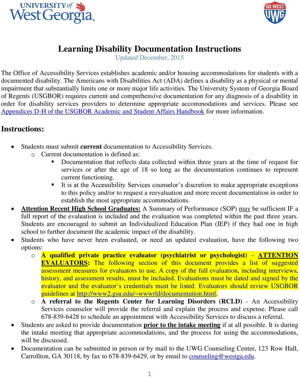 The University System of Georgia Board of Regents (USGBOR) requires current and comprehensive documentation for any diagnosis of a disability in order for disability services providers to determine