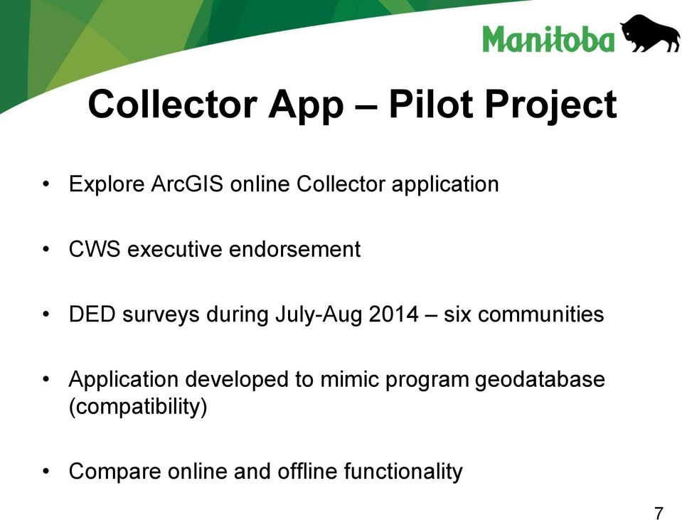 July-Aug 2014 six communities Application developed to mimic