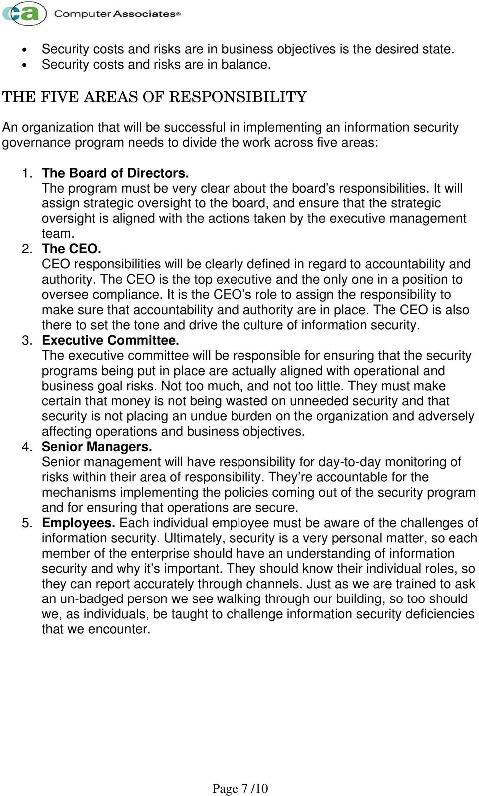 The Board of Directors. The program must be very clear about the board s responsibilities.