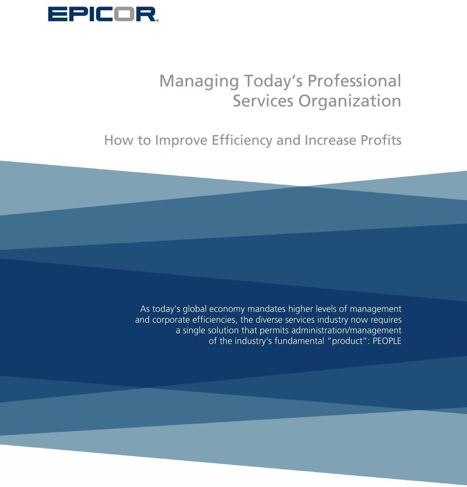 corporate efficiencies, the diverse services industry now requires a single