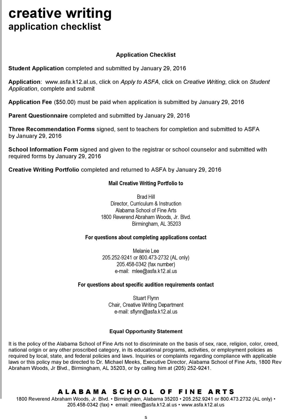 00) must be paid when application is submitted by January 29, 2016 Parent Questionnaire completed and submitted by January 29, 2016 Three Recommendation Forms signed, sent to teachers for completion
