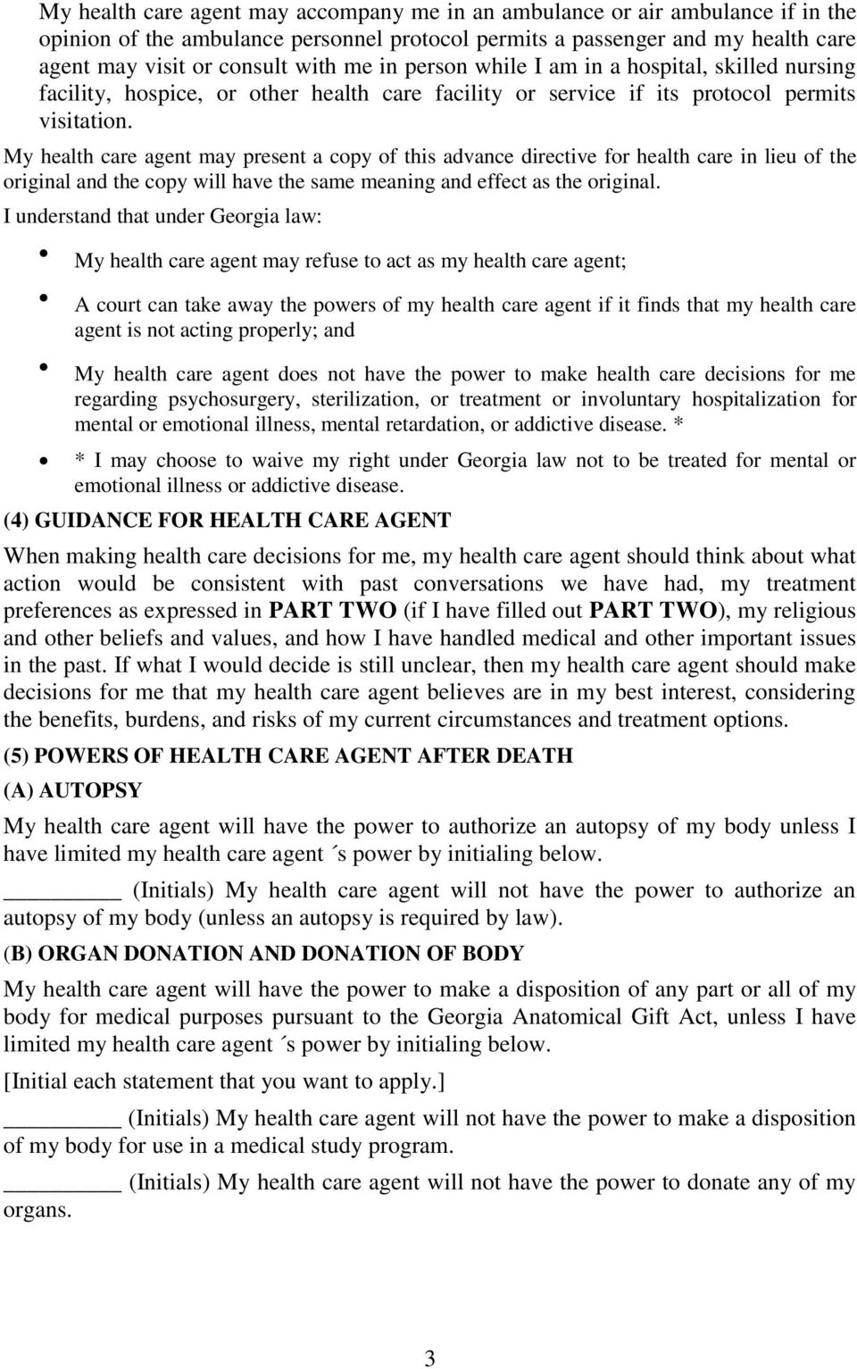 My health care agent may present a copy of this advance directive for health care in lieu of the original and the copy will have the same meaning and effect as the original.
