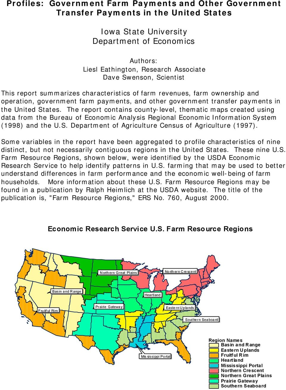 The report contains county-level, thematic maps created using data from the Bureau of Economic Analysis Regional Economic Information System (1998) and the U.S. Department of Agriculture Census of Agriculture (1997).