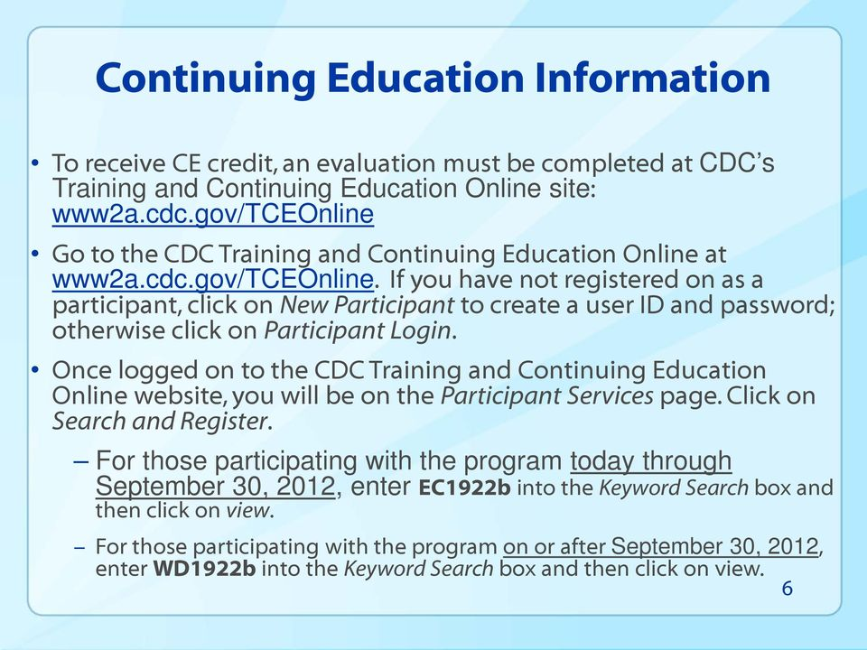 Once logged on to the CDC Training and Continuing Education Online website, you will be on the Participant Services page. Click on Search and Register.