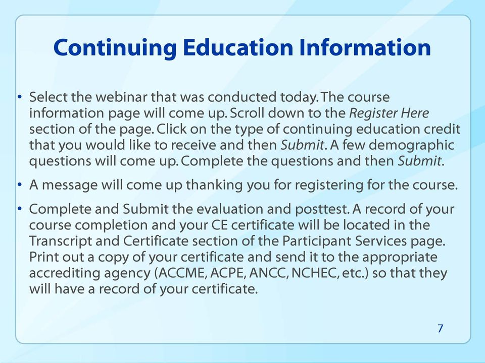 A message will come up thanking you for registering for the course. Complete and Submit the evaluation and posttest.