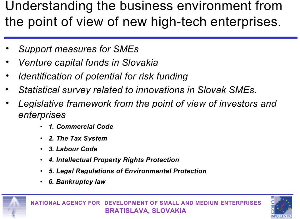 survey related to innovations in Slovak SMEs. Legislative framework from the point of view of investors and enterprises 1.