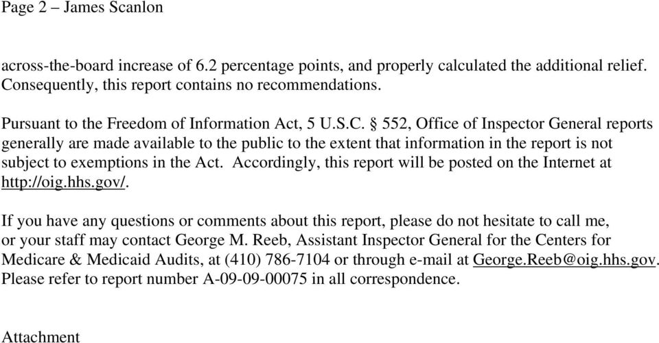 552, Office of Inspector General reports generally are made available to the public to the extent that information in the report is not subject to exemptions in the Act.