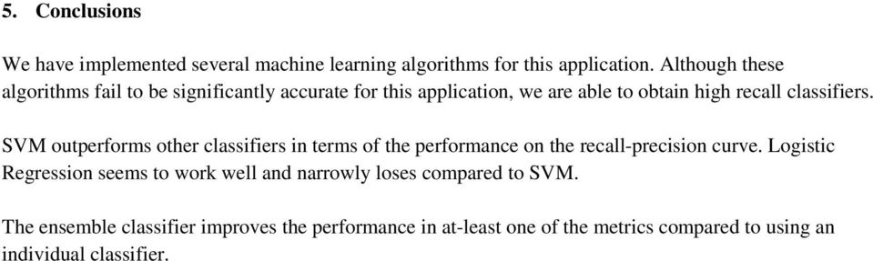 SVM outperforms other classifiers in terms of the performance on the recall-precision curve.