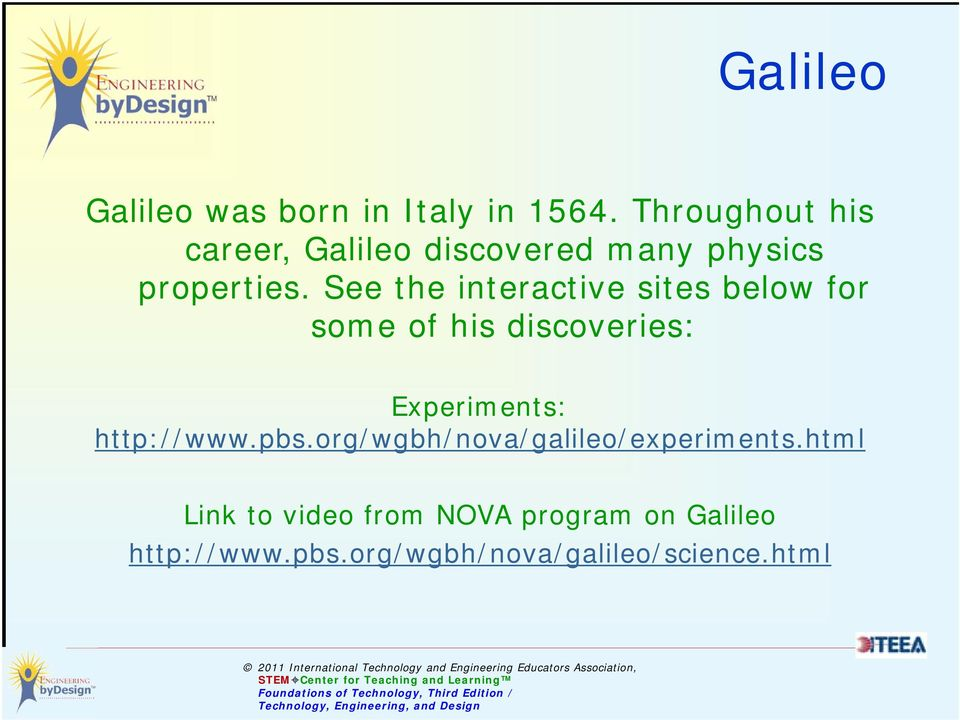 See the interactive sites below for some of his discoveries: Experiments: