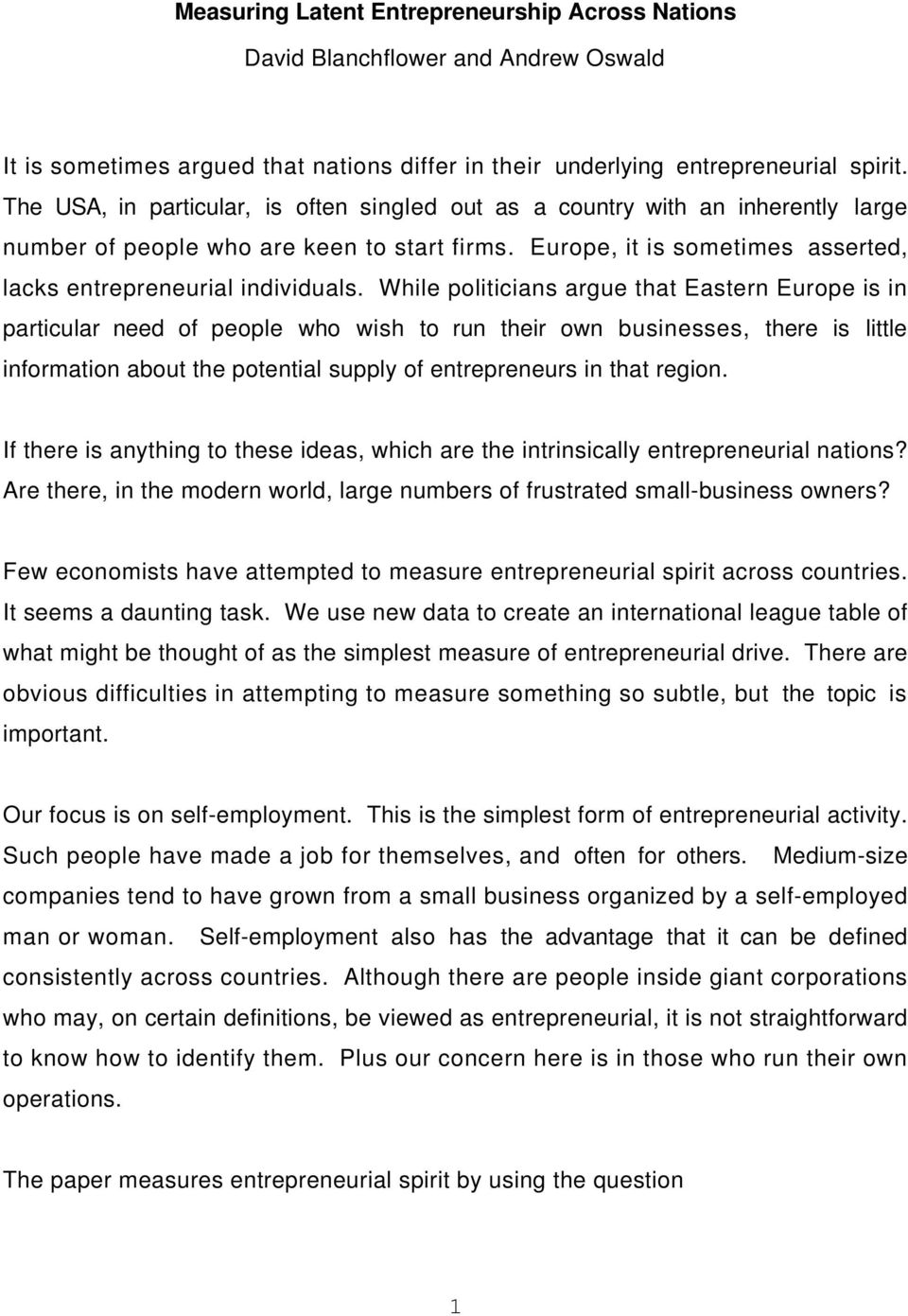While politicians argue that Eastern Europe is in particular need of people who wish to run their own businesses, there is little information about the potential supply of entrepreneurs in that