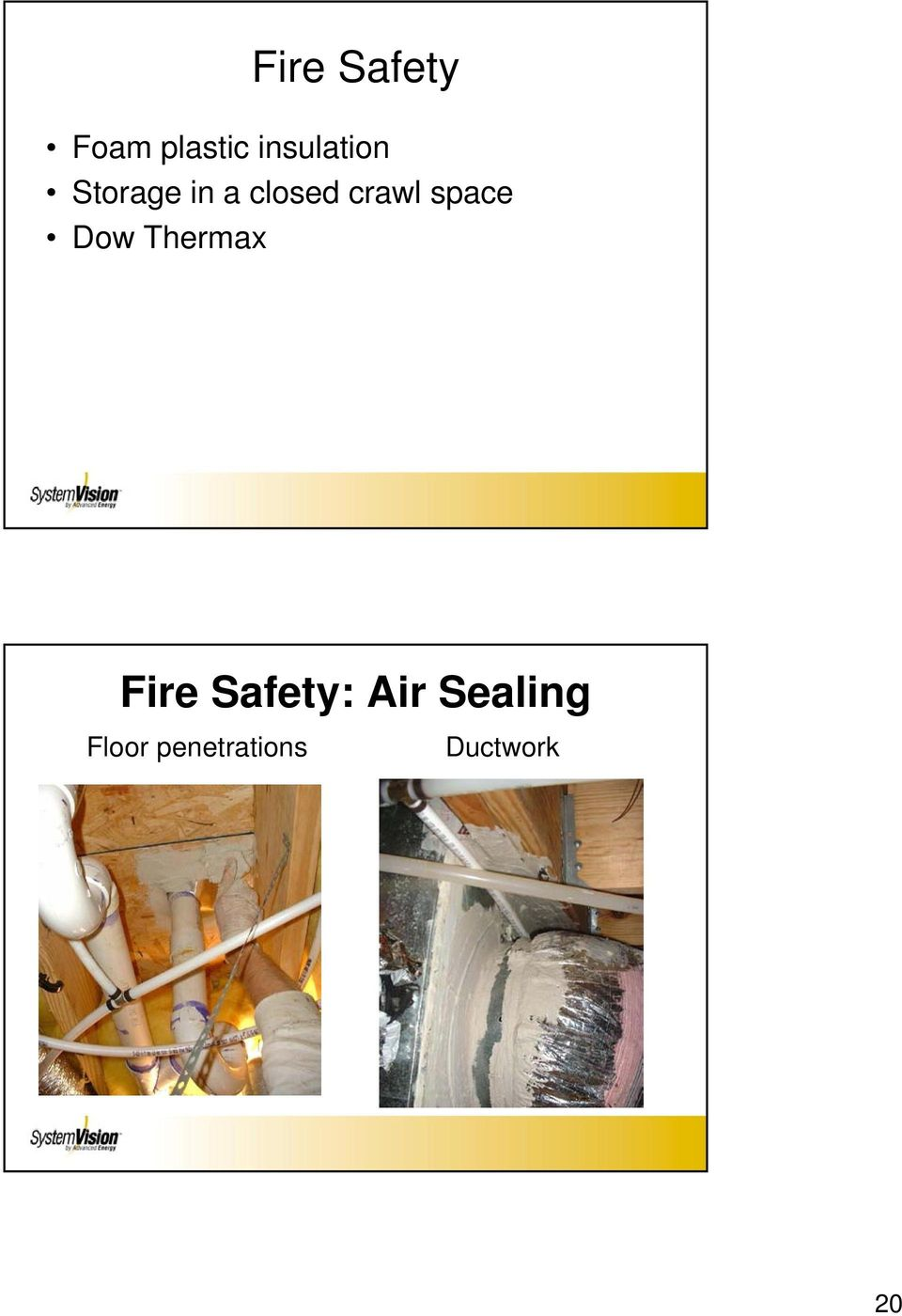 crawl space Dow Thermax Fire