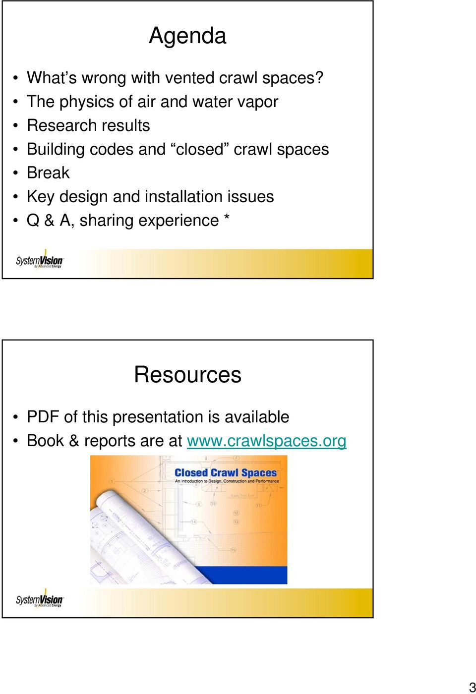 closed crawl spaces Break Key design and installation issues Q & A,