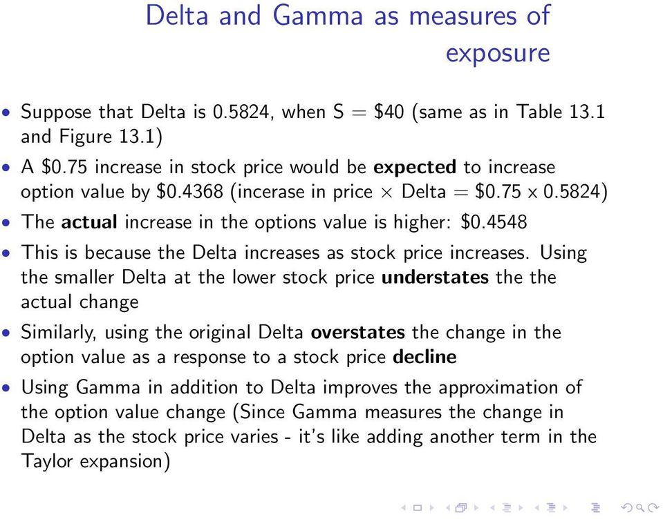 4548 This is because the Delta increases as stock price increases.
